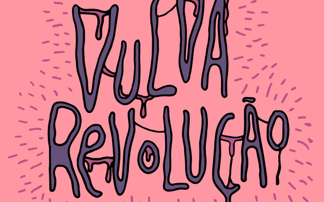 Vulva Revolução #1